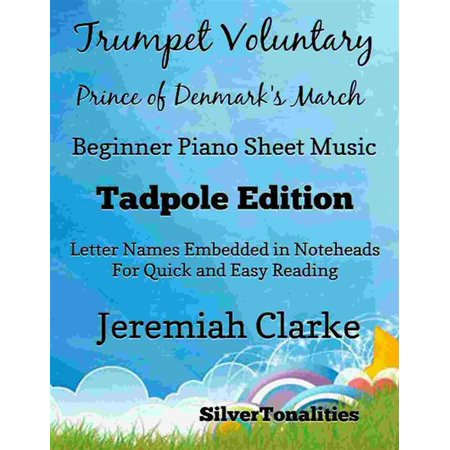 Trumpet Voluntary Prince of Denmark's March Beginner Piano Sheet Music Tadpole Edition - eBook