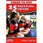 Cheer to Pin: 25 Wrestling Cheers by