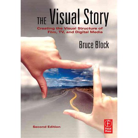 Visual Story  Creating Visual Structure In Film  Television  And Digital Media
