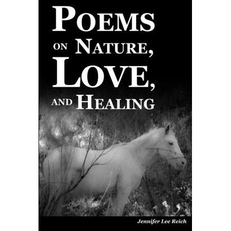Poems On Nature  Love  And Healing