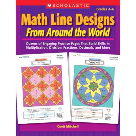 Math Line Designs from Around the World: Grades 4--6 : Dozens of Engaging Practice Pages That Build Skills in Multiplication, Division, Fractions, Decimals, and