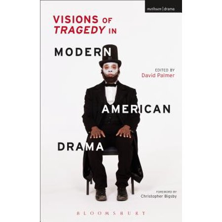 Visions of Tragedy in Modern American Drama