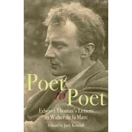 Poet to Poet: Edward Thomas's Letters to Walter de la Mare