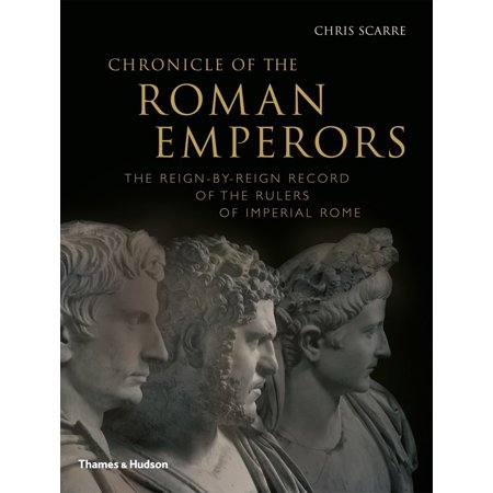 Chronicle Of The Roman Emperors   The Reign By Reign Record Of The Rulers Of Imperial Rome
