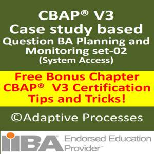 CBAP V3 Case Study Question -BA Planning and Monitoring Set -02 - eBook