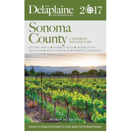 Sonoma County - The Delaplaine 2017 Long Weekend Guide - - Halloween Weekend 2017 London