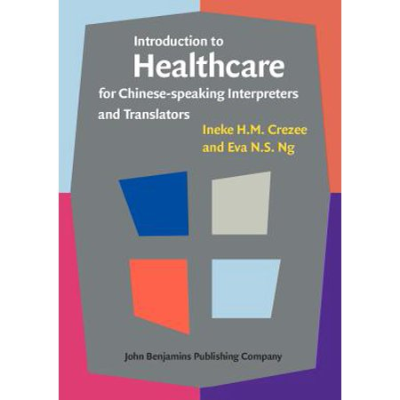 Introduction to Healthcare for Chinese-Speaking Interpreters and