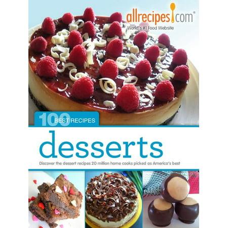 Desserts: 100 Best Recipes from Allrecipes.com -