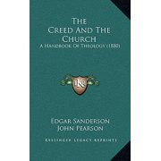 The Creed and the Church : A Handbook of Theology (1880)