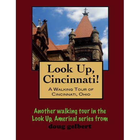 Look Up, Cincinnati! A Walking Tour of Cincinnati, Ohio - eBook