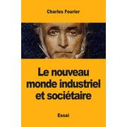 Le nouveau monde industriel et sociétaire (Paperback)