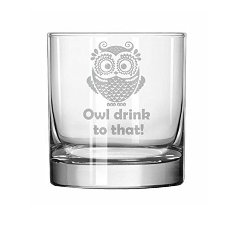 11 oz Rocks Whiskey Highball Glass Funny Owl Drink To That