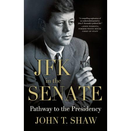 JFK in the Senate: Pathway to the Presidency -