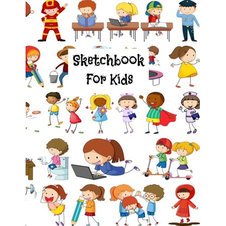 Sketchbook For Kids : Sketch Book For drawing, For Kids, Children, Teens, Boys, or Girls. Draw & Sketch, with Pens for Pencils. Creative Fun For All Ages Toddler - Adults. 8.5 x 11,110 Blank Pages, White Paper, Glossy Cover ()