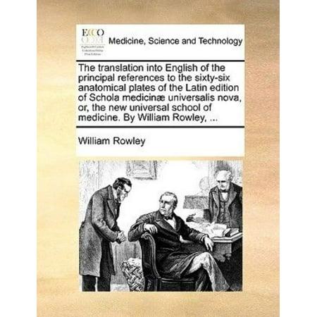 The Translation Into English Of The Principal References To The Sixty Six Anatomical Plates Of The Latin Edition Of Schola Medicin  Universalis Nova