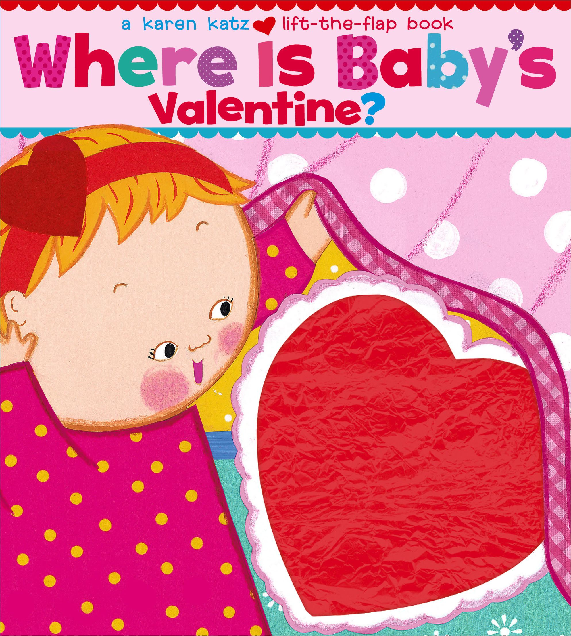 Where Is Babys Valentine A Lift the flap (Board Book)