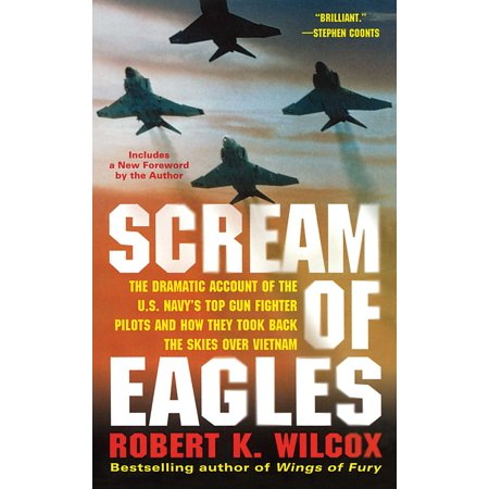Spy Fighters - Scream of Eagles : The Dramatic Account of the U.S. Navy's Top Gun Fighter Pilots and How They Took Back the Skies Over Vietnam