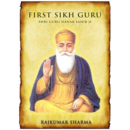 First Sikh Guru: Shri Guru Nanak Sahib Ji - eBook (Guru Nanak Dev Ji History In Punjabi Language)