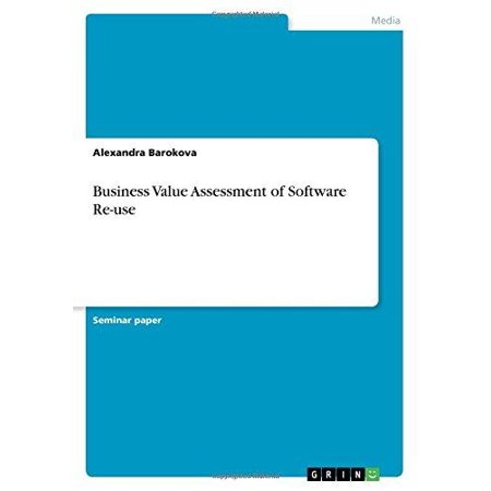 Business Value Assessment of Software Re-Use - image 1 of 1