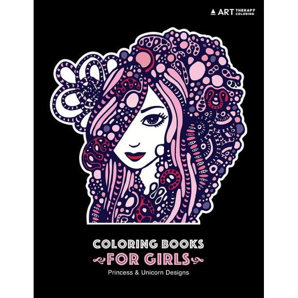 Coloring Books For Girls Princess Unicorn Designs Advanced Coloring Pages For Tweens Older Kids Girls Detailed Zendoodle Designs Patterns Fairy Tale Castles Princesses Unicorns Flowers Walmart Com