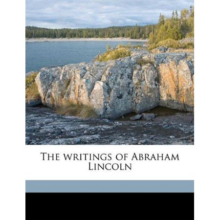 The Writings Of Abraham Lincoln Volume 02