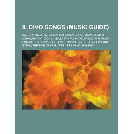 Il divo songs music guide all by myself hero mariah carey song mama il divo song my - Il divo all by myself ...