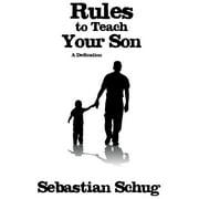 Rules to Teach Your Son: A Dedication - eBook