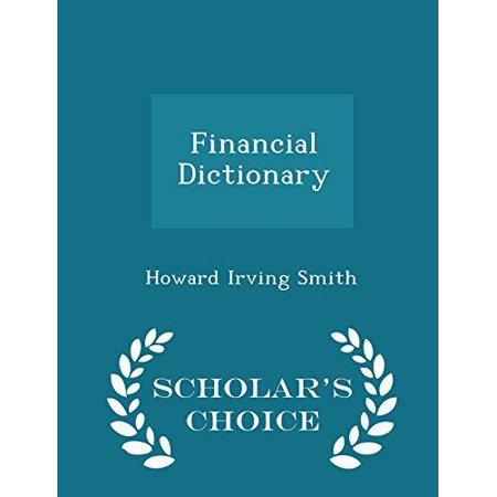 Financial Dictionary   Scholars Choice Edition