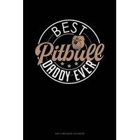 Gas & Mileage Log Book: Best Pitbull Daddy Ever: Gas & Mileage Log Book (Paperback)