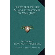 Principles of the Minor Operations of War (1852)