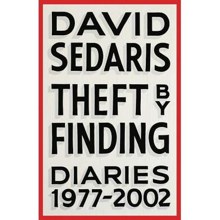 Theft by Finding : Diaries (1977-2002) (David Sedaris Me Talk Pretty One Day Audio)