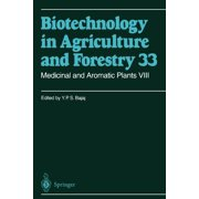 Biotechnology in Agriculture and Forestry: Medicinal and Aromatic Plants VIII (Paperback)