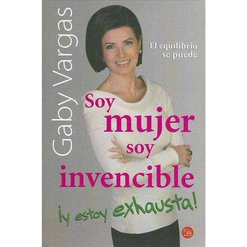 Soy mujer, soy invencible, y estoy exhausta! / I'm a Woman, I'm Invincible, and I'm Exhausted!