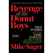 Revenge of the Donut Boys: True Stories of Lust, Fame, Survival and Multiple Personality - eBook