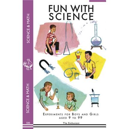 Fun with Science : Experiments for Boys and Girls Aged 9 to 99 - Fun Halloween Experiments