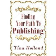 Finding Your Path to Publishing (Paperback)