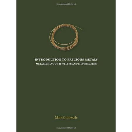 Introduction To Precious Metals By Mark Grimwade