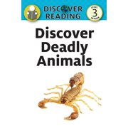 Discover Deadly Animals : Level 3 Reader