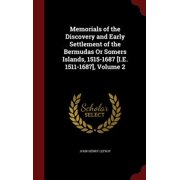 Memorials of the Discovery and Early Settlement of the Bermudas or Somers Islands, 1515-1687 [I.E. 1511-1687], Volume 2