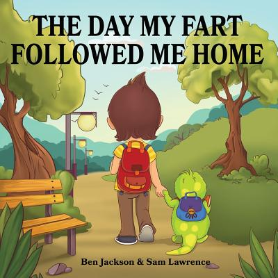 My Little Fart: The Day My Fart Followed Me Home (Paperback)