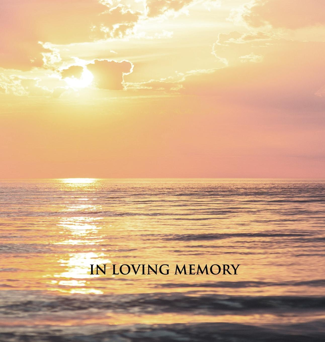 In Loving Memory Funeral Guest Book, Memorial Guest Book, Condolence Book, Remembrance Book for Funerals or Wake, Memorial Service Guest Book : A Celebration of Life and a Lasting Keepsake for the Family. Hard Cover with a Gloss Finish. Calm Sea Sunset.
