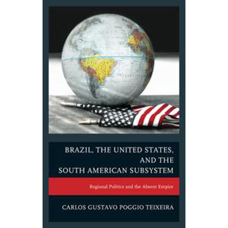 Brazil, the United States, and the South American Subsystem - eBook