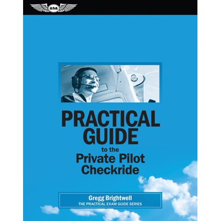 Practical Guide to the Private Pilot Checkride (PDF eBook) - eBook ()