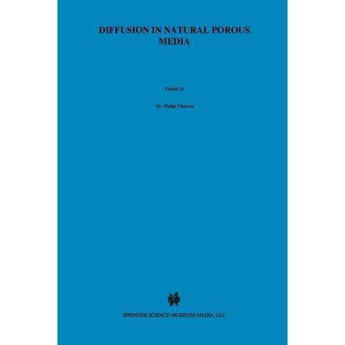 Diffusion in Natural Porous Media: Contaminant Transport, Sorption/Desorption and Dissolution Kinetics