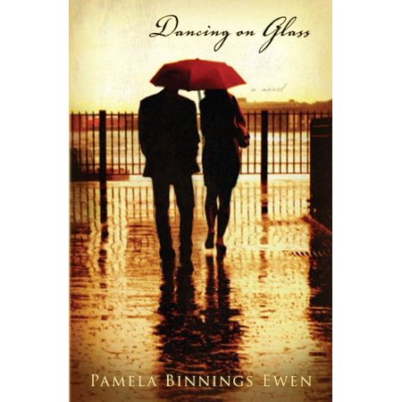 Dancing on Glass: A Novel - eBook