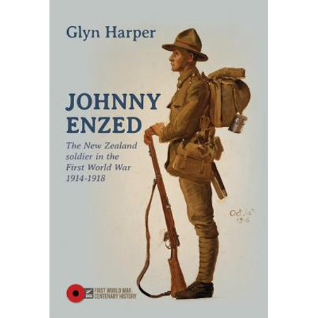Johnny Enzed : The New Zealand Soldier in the First World War