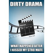 Dirty Drama: What Happened After I Kissed My Str8 Mate - eBook