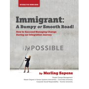 Immigrant: A Bumpy or Smooth Road! (Paperback)