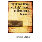 The British Florist; Or, Lady's Journal of Horticulture, Volume II