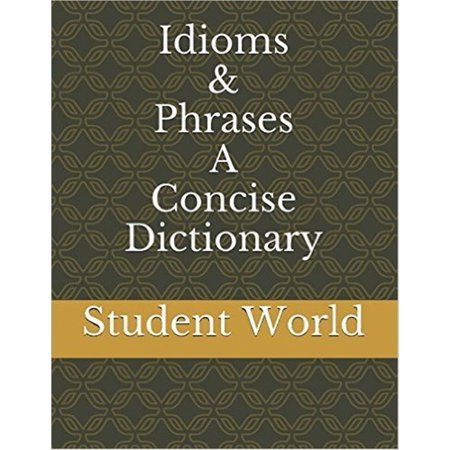 Idioms & Phrases: A Concise Dictionary - eBook (Idiom And Phrase Dictionary English To Hindi)
